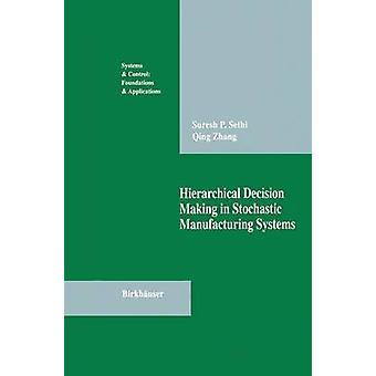 Hiërarchische besluitvorming in stochastische productiesystemen door Sethi & Suresh P.