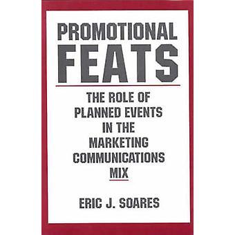 Promotion bedrifter rollen av planerade evenemang i Marketing Communications Mix av Soares & Eric J.