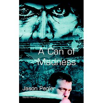 A Can of Madness Memoir on bipolar disorder and manic depression by Pegler & Jason