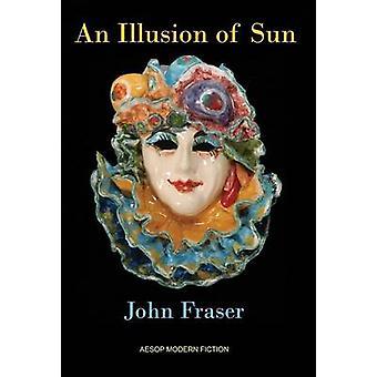 Una ilusión del sol por Fraser y John