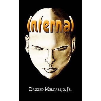 Infernal by Melgarejo Jr & Dauzed