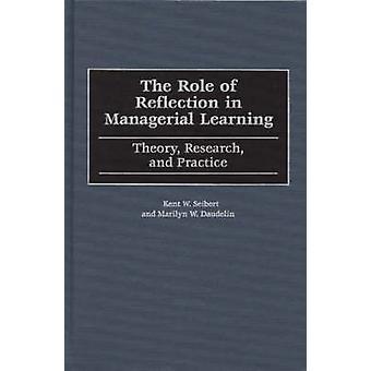 Il ruolo della riflessione nella ricerca di teoria manageriale apprendimento e pratica di Daudelin & Marilyn