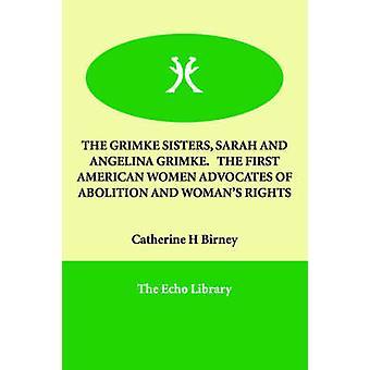 GRIMKE 姉妹のサラとアンジェリーナ GRIMKE。  最初のアメリカの女性は Birney & キャサリン H による廃止と梨花権利を擁護します。
