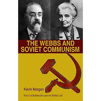 The Webbs and Soviet Communism by Morgan & Kevin