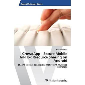 Crowdapp Secure Mobile ad hoc partage de ressources sur Android par Stelle Stanislaus