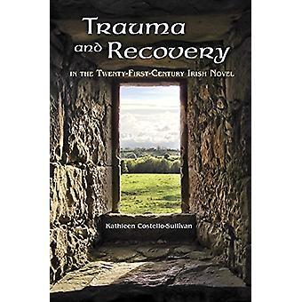 Trauma y recuperación en la novela irlandesa del siglo veinte de Kathle
