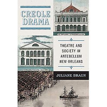 Creoolse drama: theater en maatschappij in Antebellum New Orleans