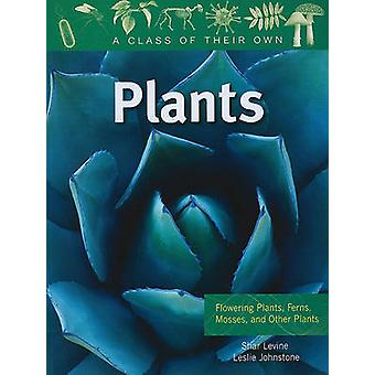 Plants - Flowering Plants - Ferns - Mosses - and Other Plants by Shar