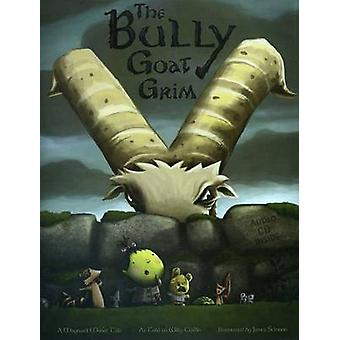 The Bully Goat Grim - A Maynard Moose Tale by James Stimson - Willy Cl