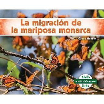 La Migración de la Mariposa Monarca (Monarch Butterfly Migration) by