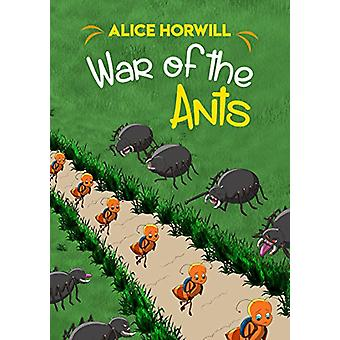 War of the Ants by Alice Horwill - 9781784552565 Book