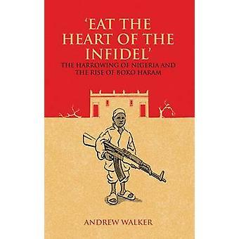 ' Eet het hart van de ongelovige '-de schrijnende van Nigeria en de opkomst