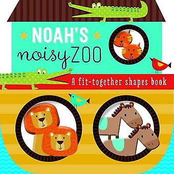 Noah's Noisy Zoo - A Fit Together Shapes Book by Annie Simpson - 97818