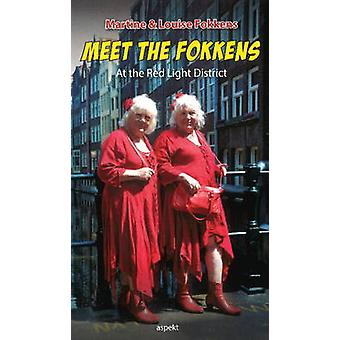 Meet the Fokkens - At the Red Light District by Martine Fokkens - Loui