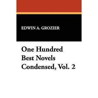 One Hundred Best Novels Condensed Vol. 2 by Grozier & Edwin A.