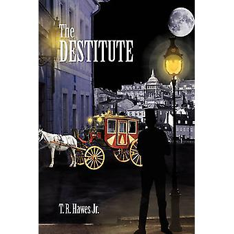 The Destitute by T R Hawes - 9781441573353 Book