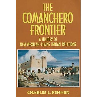 Comanchero Frontier by Kenner & Charles L.