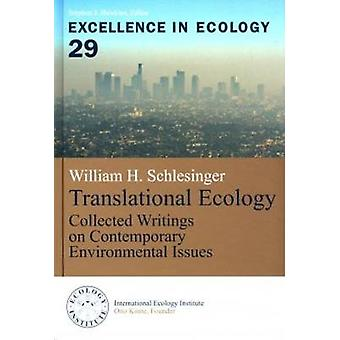 Translational Ecology - Collected Writings on Contemporary Environment