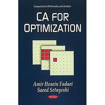 CA for Optimization by Saeed Setayeshi - Amir Hosein Fadaei - 9781611
