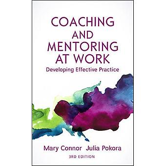 Coaching and Mentoring at Work Developing Effective Practic by Mary P Connor
