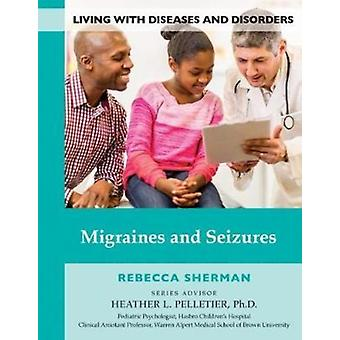 Migraines and Seizures by Rebecca Sherman