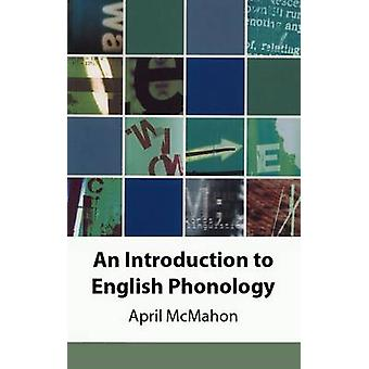 Introduction to English Phonology by April McMahon