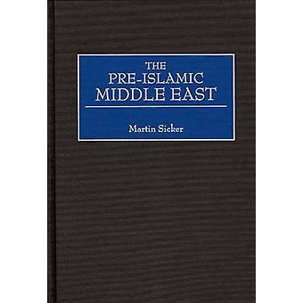 De PreIslamic Midden-Oosten door zieker & Martin