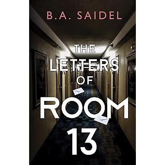 The Letters of Room 13 by Saidel & B. A.
