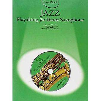 Guest Spot  Jazz Playalong For Tenor Saxophone by Paul Honey