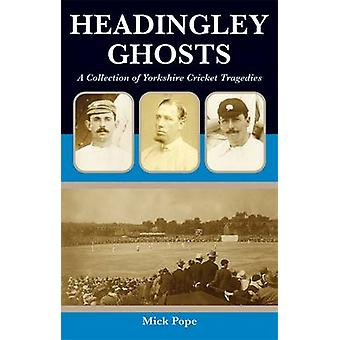 Headingley Ghosts by Mick Pope
