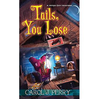 Tails You Lose by Carol J. Perry