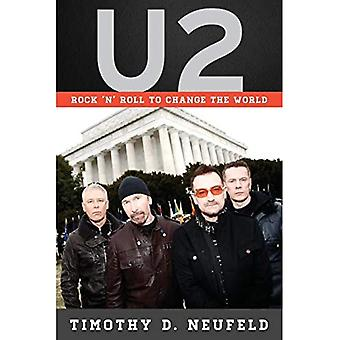 U2: Rock 'n' Roll to Change the World (Tempo: A� Rowman & Littlefield Music� Series on Rock, Pop, and Culture)