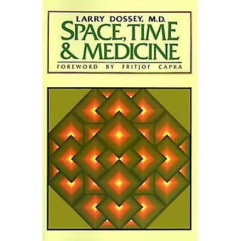 Space Time  Medicine by Dossey & Larry