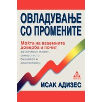 Mastering Change  Macedonian edition by Adizes Ph.D. & Ichak
