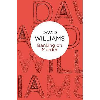 Banking on Murder by Williams & David