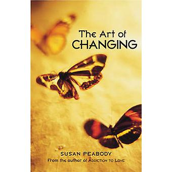 The Art of Changing Your Path to a Better Life by Peabody & Susan