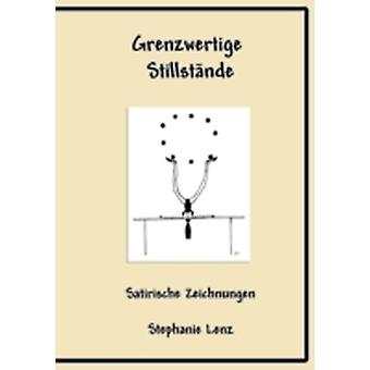 Grenzwertige Stillstnde by Lenz & Stephanie