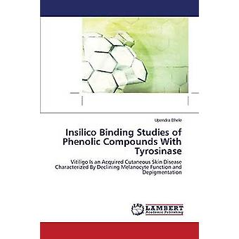 Insilico-Bindungsstudien von Phenolverbindungen mit Tyrosinase von Bhele Upendra