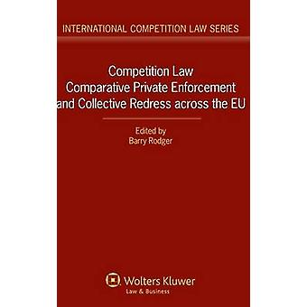 Competition Law Comparative Private Enforcement by Rodger