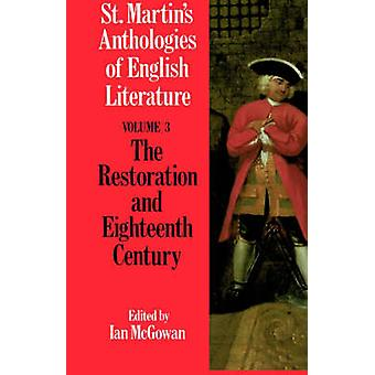 St. Martins Anthologies of English Literature Volume 3 Restoration and Eighteenth Century 11601798 by McGowan & Ian