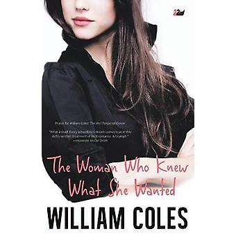 The Woman Who Knew What She Wanted by Coles & William