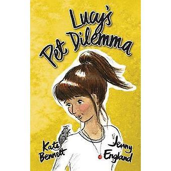 Lucys Pet Dilemma by Bennett & Kate