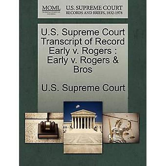 U.S. Supreme Court Transcript of Record Early v. Rogers  Early v. Rogers  Bros by U.S. Supreme Court