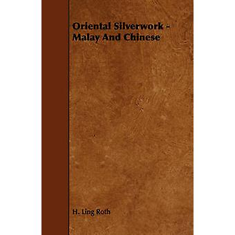 Oriental Silverwork  Malay And Chinese by Roth & H. Ling