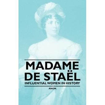 Madame de Sta L  Influential Women in History by Anon