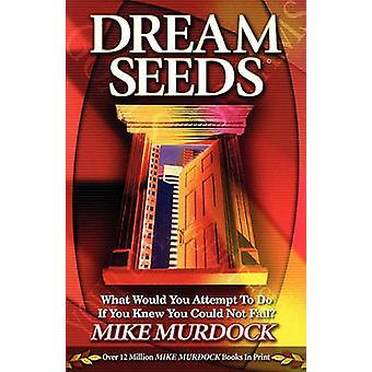 Dream Seeds by Murdock & Mike