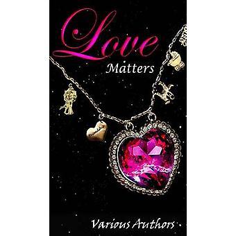 Love Matters by Cloak & Crimson