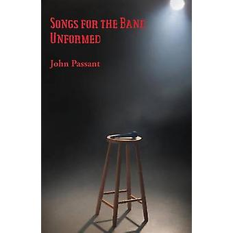 Songs for the Band Unformed by Passant & John