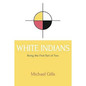 White Indians by Gills & Michael