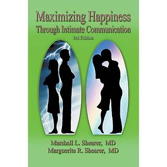 Maximizing Happiness Through Intimate Communication 3rd Edition by Shearer & Marshall L.